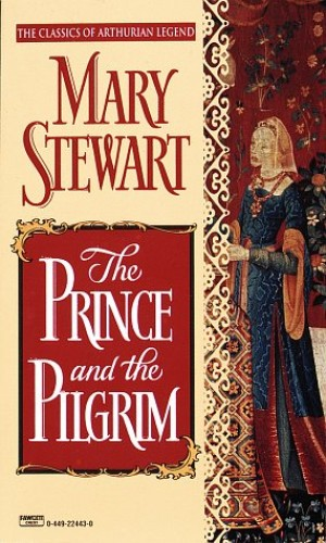 The Prince and the Pilgrim By Mary Stewart (FLORIDA STATE UNIVERSITY)