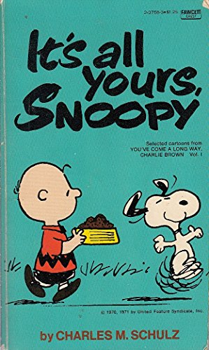 Its Yours Snoopy By Charles C Schulz