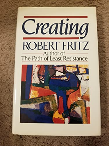 Creating By Robert Fritz