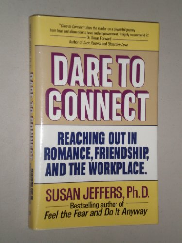 Dare to Connect By Susan Jeffers, PH.D