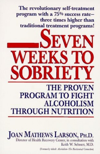 Seven Weeks to Sobriety By J. Larson