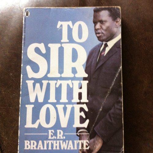 To Sir, with Love By Edward R. Braithwaite