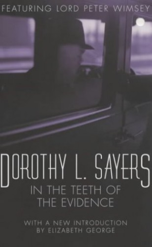 In the Teeth of the Evidence: Lord Peter Wimsey Book 14 (Lord Peter Wimsey Mysteries) by Dorothy L. Sayers