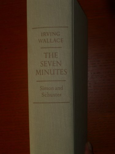 The Seven Minutes: A novel By Irving Wallace