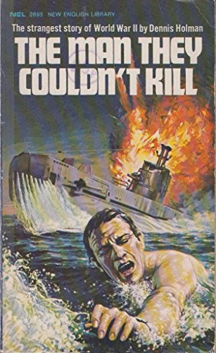 Man They Couldn't Kill By Dennis Holman