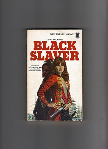 Black slaver By Clint Rockman