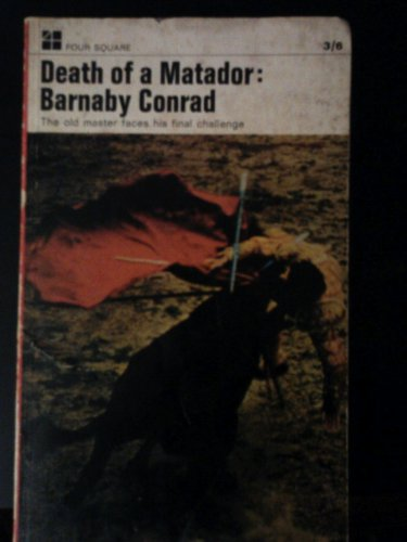 Death of a matador By Barnaby Conrad