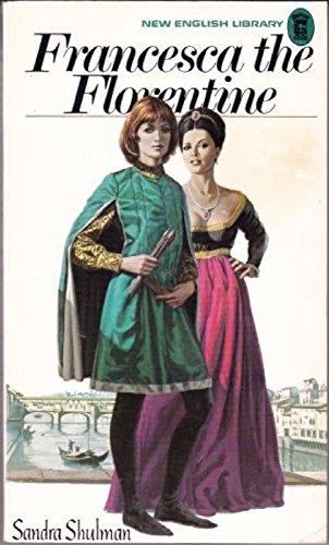 Francesca the Florentine By Sandra Shulman