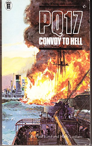 PQ17 Convoy to Hell - the survivors' Story By Harry Ludlam