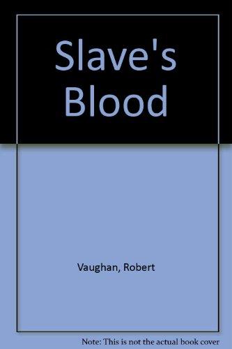Slave's Blood By Robert Vaughan