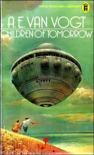 Children of Tomorrow By A. E. van Vogt