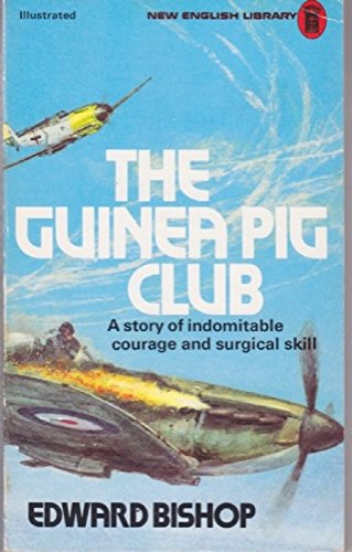 The Guinea Pig Club By Edward Bishop