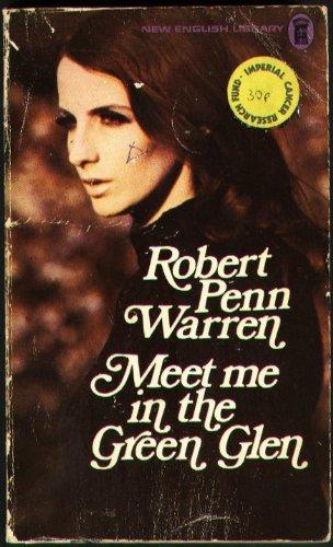 Meet me in the green glen By Robert Penn Warren