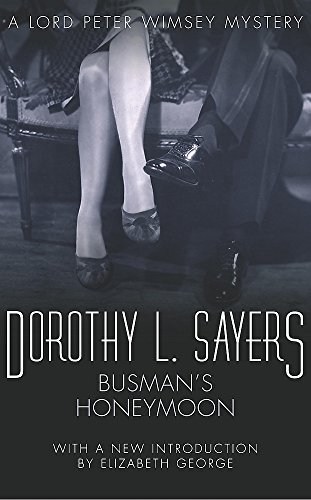 Busman's Honeymoon: A Love Story with Detective Interruptions by Dorothy L. Sayers