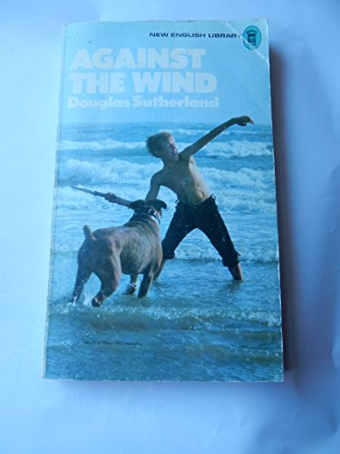 Against the Wind By Douglas Sutherland