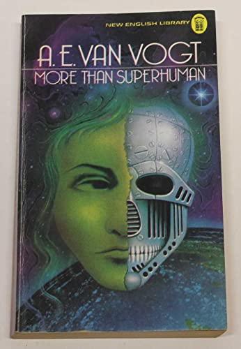 More Than Superhuman By A. E. van Vogt