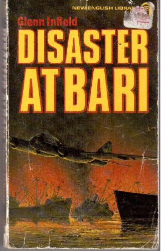 Disaster at Bari By Glenn B. Infield