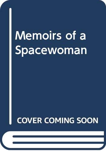 Memoirs of a spacewoman (SF master series) By Naomi Mitchison