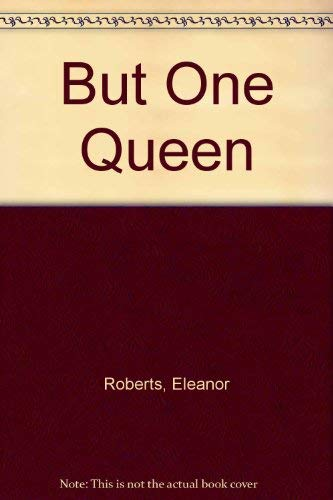But One Queen By Eleanor Roberts