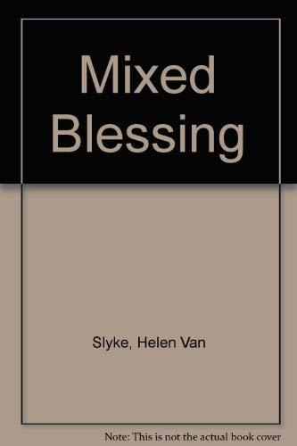 Mixed Blessing By Helen Van Slyke