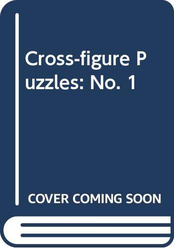 Cross-figure Puzzles By Volume editor L.G. Horsefield