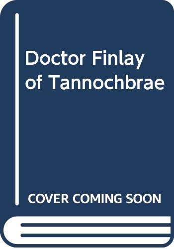 Doctor Finlay of Tannochbrae By A. J. Cronin
