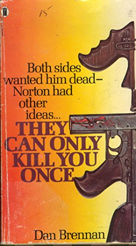 They Can Only Kill You Once By Dan Brennan