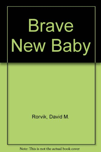 Brave New Baby By David M. Rorvik