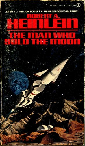 The Man Who Sold The Moon By Robert A Heinlein
