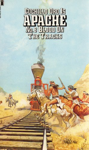 Blood on the Tracks (Apache/William M. James) By William M. James