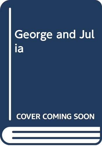 George and Julia By Julia Grant