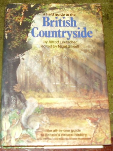 A Field Guide to the British Countryside By Alfred Leutscher