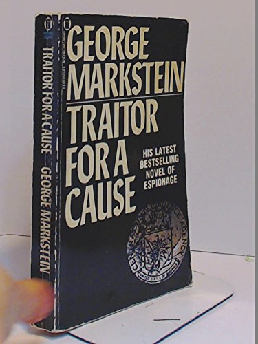 Traitor for a Cause By George Markstein