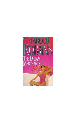 Dream Merchants Dream Merchants By Harold Robbins