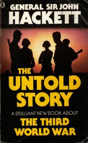 The Third World War - The Untold Story By Sir John Hackett