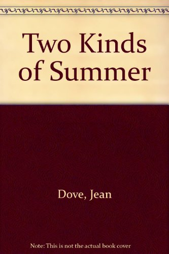 Two Kinds of Summer By Jean Dove