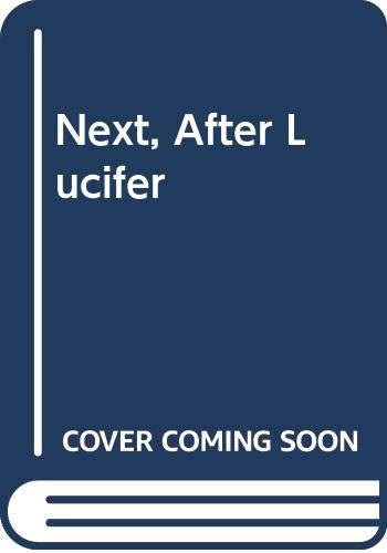 Next, After Lucifer By Daniel Rhodes