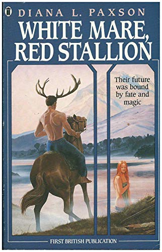 White Mare, Red Stallion By Diana L. Paxson