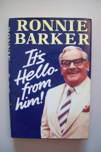 It's Hello from Him By Ronnie Barker