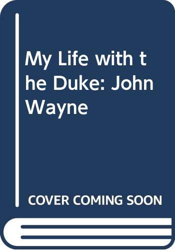 My Life with the Duke By Pilar Wayne
