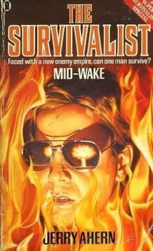 Mid-wake (Survivalist) by Jerry Ahern