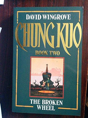 Chung Kuo 2: The Broken Wheel By David Wingrove