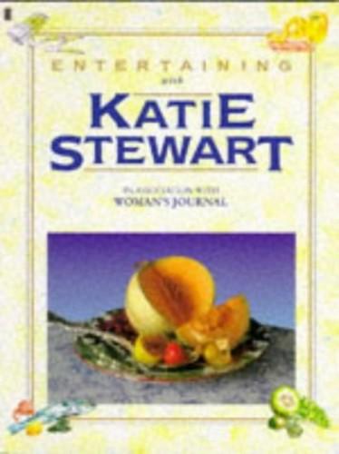 Entertaining with Katie Stewart By Katie Stewart