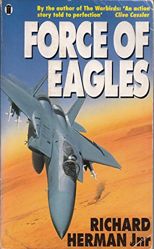 Force of Eagles By Richard H. Herman