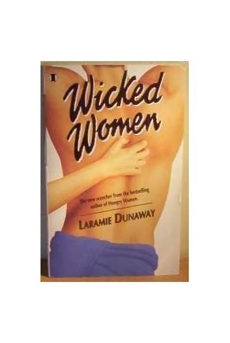 Wicked Women By Laramie Dunaway