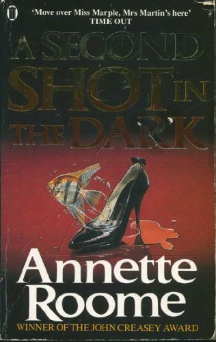 A Second Shot in the Dark By Annette Roome