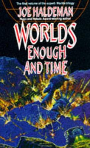Worlds Enough and Time By Joe Haldeman