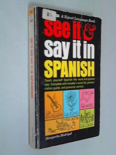 Madrigal Margarita : See it and Say it in Spanish By Margarita Madrigal