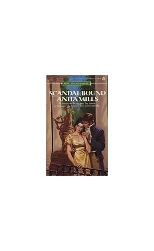 Mills Anita : Scandal Bound By Anita Mills