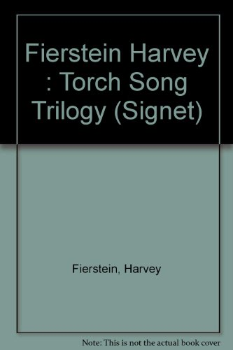 Torch Song Trilogy By Harvey Fierstein